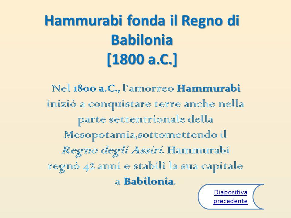 Hammurabi fonda il Regno di Babilonia [1800 a.C.]